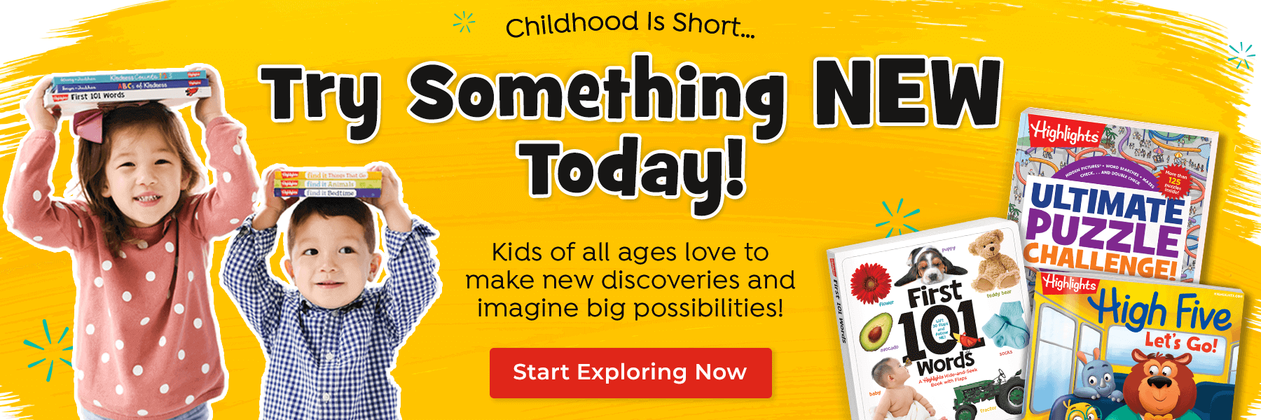 Try something new today and find the perfect fit when you shop by age – Fun with a Purpose for every stage of childhood!