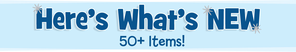 Check out our newest arrivals – more than 50 items in all!