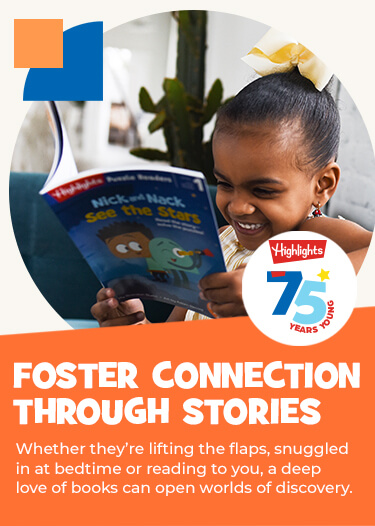 Whether they're lifting the flaps, snuggled in at bedtime or reading to you, you can foster connection through stories and discover worlds together.