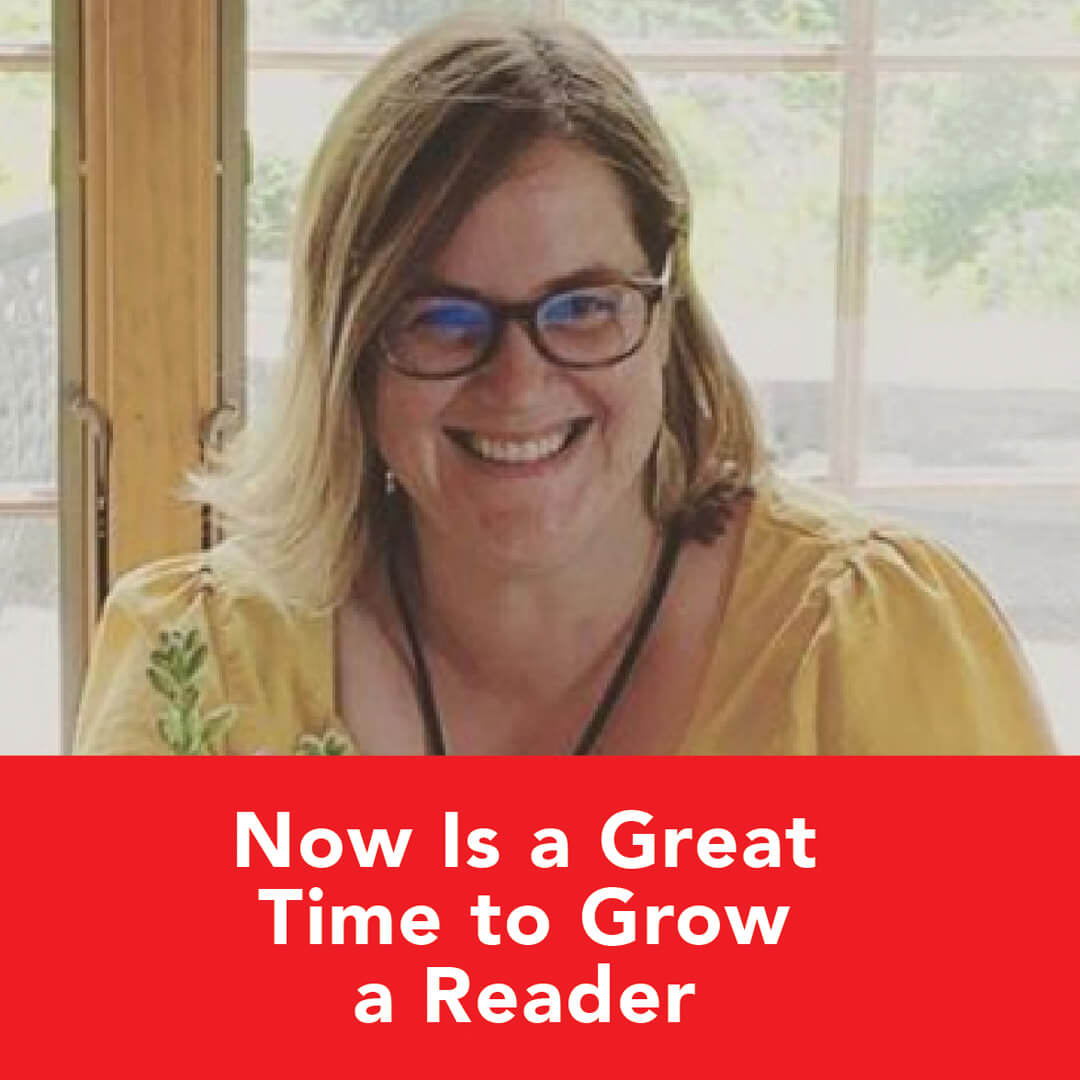 Podcast: Now Is a Great Time to Grow a Reader