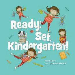 Ready, Set, Kindergarten! By Paula Ayer
