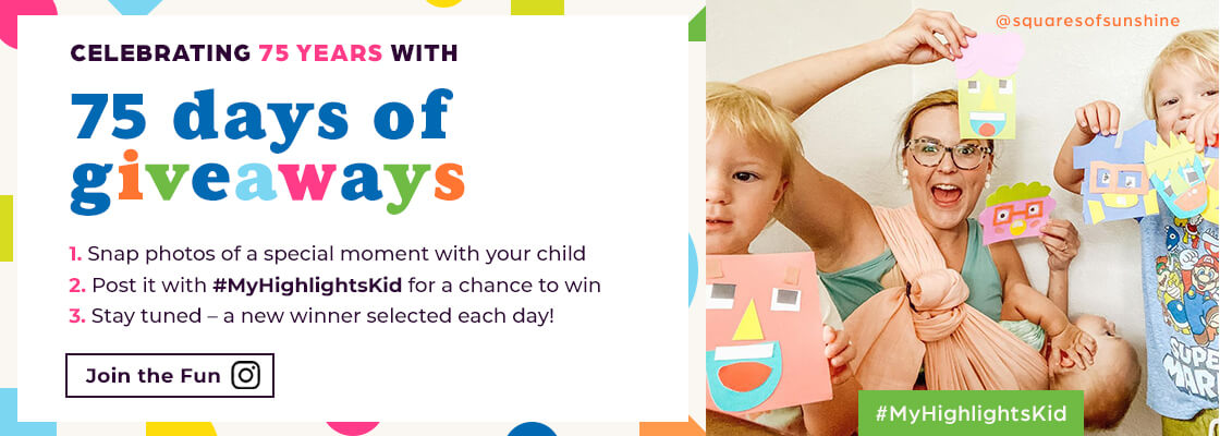 Celebrate 75 years with 75 days of giveaways – share a photo on Instagram, tag us with hashtag My Highlights Kid and you're entered to win. We'll draw a new winner each day.
